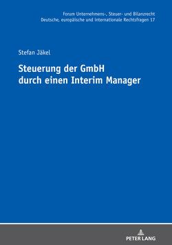 Steuerung der GmbH durch einen Interim Manager von Jäkel,  Stefan