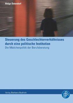 Steuerung des Geschlechterverhältnisses durch eine politische Institution von Ostendorf,  Helga