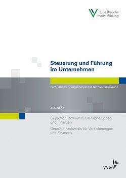 Steuerung und Führung im Unternehmen von Gail,  Uwe, Hesberg,  Dieter, Musiol,  Christian-Horst, Schwarzer,  Wolfgang, Ullrich,  Eva-Bettina