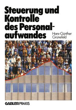 Steuerung und Kontrolle des Personalaufwandes von Grünefeld,  Hans-Günther