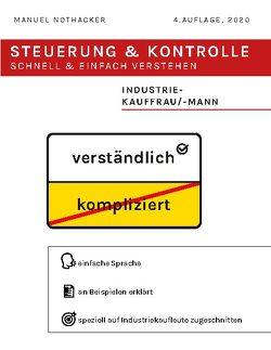 Steuerung und Kontrolle schnell & einfach verstehen – Industriekauffrau / Industriekaufmann von Nothacker,  Manuel