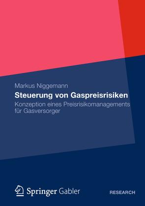Steuerung von Gaspreisrisiken von Niggemann,  Markus