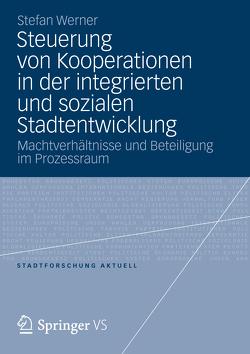 Steuerung von Kooperationen in der integrierten und sozialen Stadtentwicklung von Werner,  Stefan