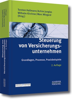 Steuerung von Versicherungsunternehmen von Hallmann,  Torsten, Junglas,  Achim, Kirchner,  Wilhelm, Wiegard,  Marc