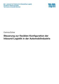Steuerung zur flexiblen Konfiguration der Inbound-Logistik in der Automobilindustrie von Eicher,  Corinna