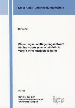 Steuerungs- und Regelungsentwurf für Transportsysteme mit örtlich verteilt wirkendem Stelleingriff von Alt,  Simon