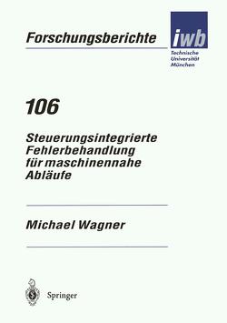 Steuerungsintegrierte Fehlerbehandlung für maschinennahe Abläufe von Wagner,  Michael