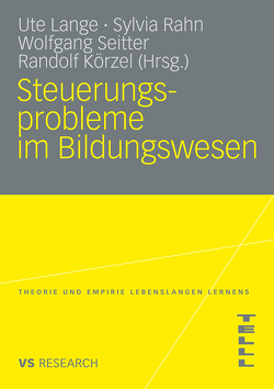 Steuerungsprobleme im Bildungssystem von Körzel,  Randolf, Lange,  Ute, Rahn,  Sylvia, Seitter,  Wolfgang