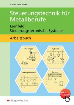 Steuerungstechnik für Metallberufe von Hölken,  Franz-Josef, von der Heide,  Volker