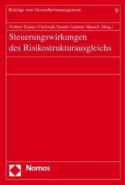 Steuerungswirkungen des Risikostrukturausgleichs von Klusen,  Norbert, Meusch,  Andreas, Straub,  Christoph