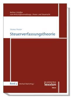 Steuerverfassungstheorie von Rodi,  Michael, Thiesen,  Thomas
