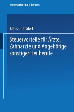 Steuervorteile für Ärzte, Zahnärzte und Angehörige sonstiger Heilberufe von Oltersdorf,  Klaus