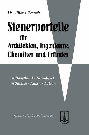 Steuervorteile für Architekten, Ingenieure, Chemiker und Erfinder von Pausch,  Alfons