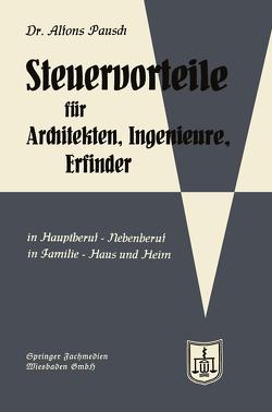 Steuervorteile für Architekten, Ingenieure und Erfinder von Pausch,  Alfons