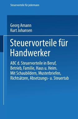 Steuervorteile für Handwerker von Amann,  Georg, Johansen,  Kurt