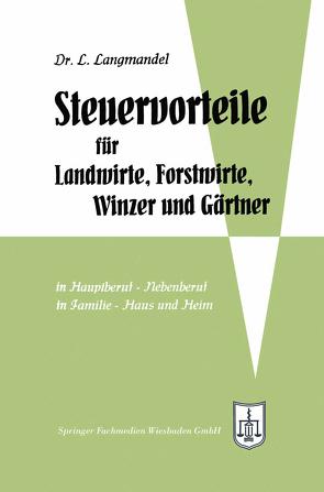 Steuervorteile für Landwirte, Forstwirte, Winzer und Gärtner von Langmandel,  Leo