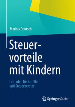 Steuervorteile mit Kindern von Deutsch,  Markus