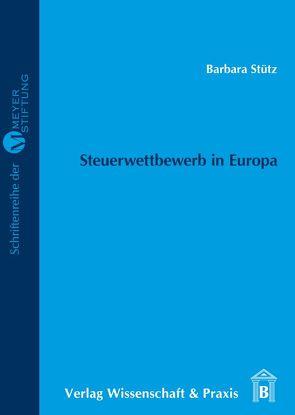 Steuerwettbewerb in Europa von Stütz,  Barbara