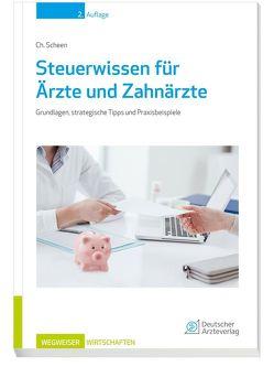 Steuerwissen für Ärzte und Zahnärzte 2.Auflage von Scheen,  Christoph