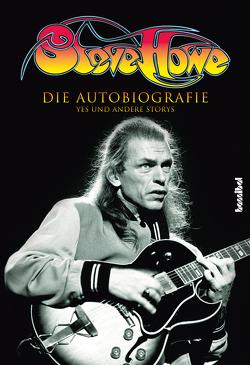 Steve Howe – Die Autobiografie von Fleischmann,  Paul, Howe,  Steve