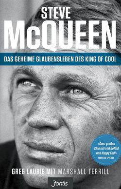 Steve McQueen – Das geheime Glaubensleben des King of Cool von Laurie,  Greg, Terrill,  Marshall