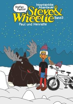 Steve & Wheelie – Mountainbike Abenteuer von Pastor,  Stefan