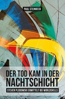 Steven Plodowski Krimi / Der Tod kam in der Nachtschicht von Steinbeck II,  Paul