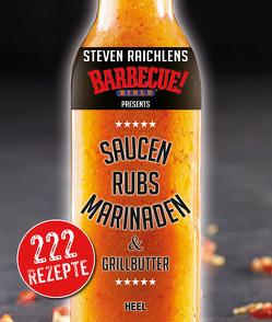 Steven Raichlens Barbecue Bible: Saucen, Rubs, Marinaden & Grillbutter von Raichlen,  Steven
