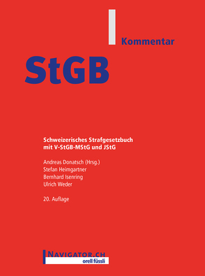 StGB Kommentar von Donatsch,  Andreas, Heimgartner,  Stefan, Isenring,  Bernhard, Weder,  Ulrich
