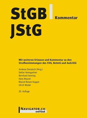StGB/JStG Kommentar von Donatsch,  Andreas, Heimgartner,  Stefan, Isenring,  Bernhard, Maurer,  Hans, Riesen-Kupper,  Marcel, Weder,  Ulrich