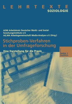 Stichproben-Verfahren in der Umfrageforschung von ADM-Arbeitskreis Deutscher Markt- und Sozialforschungsinstitute e.V.