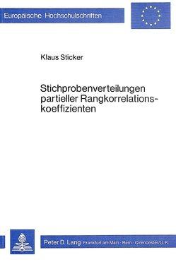 Stichprobenverteilungen partieller Rangkorrelationskoeffizienten von Sticker,  Klaus