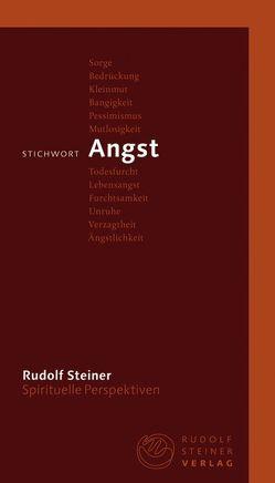 Stichwort Angst von Gut,  Taja, Steiner,  Rudolf