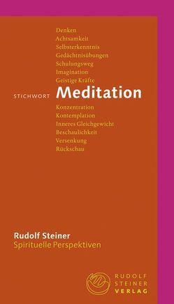 Stichwort Meditation von Gut,  Taja, Steiner,  Rudolf