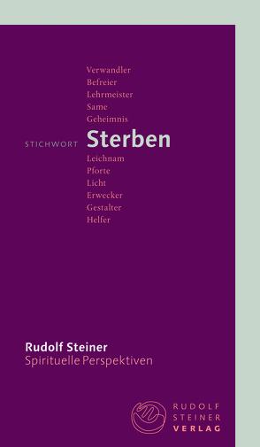 Stichwort Sterben von Ackermann,  Franz, Steiner,  Rudolf