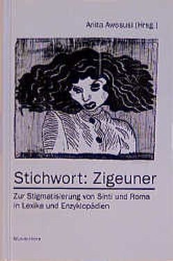 Stichwort: Zigeuner von Awosusi,  Anita, Bär,  Jochen A., Kronauer,  Ulrich, Lobenstein-Reichmann,  Anja, Reichert,  Folker, Wigger,  Iris
