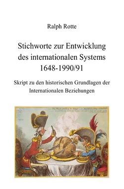 Stichworte zur Entwicklung des internationalen Systems 1648-1990/91 von Rotte,  Ralph