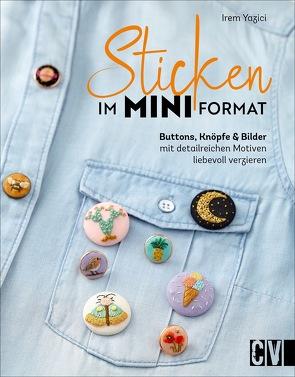 Sticken im Mini-Format von Korch,  Katrin Dr., Yazici,  Irem