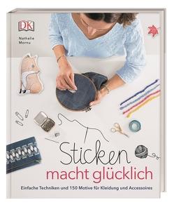 Sticken macht glücklich von Nathalie Mornu