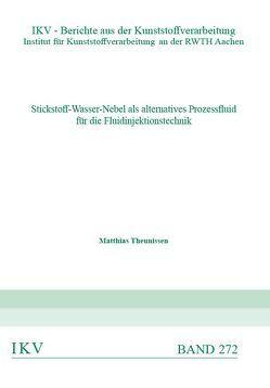 Stickstoff-Wasser-Nebel als alternatives Prozessfluid für die Fluidinjektionstechnik von Theunissen,  Matthias
