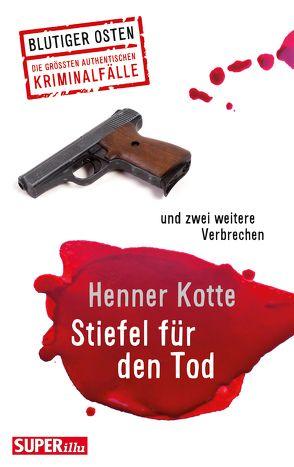 Stiefel für den Tod von Kotte,  Henner