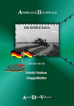 Stiefel Stuben Stoppelfelder von Buchwald,  Andreas H.