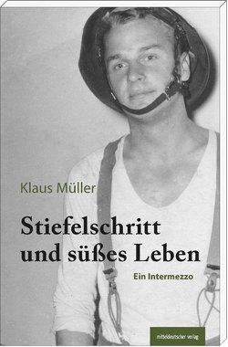 Stiefelschritt und süßes Leben von Mueller,  Klaus