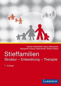 Stieffamilien von Jellouschek,  Hans, Kohaus-Jellouschek,  Margarete, Krähenbühl,  Verena, Weber,  Roland