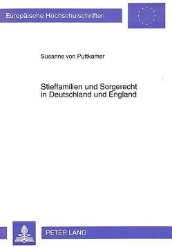 Stieffamilien und Sorgerecht in Deutschland und England von von Puttkamer,  Susanne