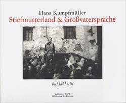 Stiefmutterland & Großvatersprache von Kumpfmüller,  Hans