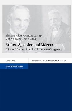 Stifter, Spender und Mäzene von Adam,  Thomas, Lässig,  Simone, Lingelbach,  Gabriele