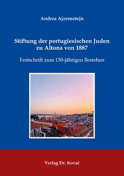 Stiftung der portugiesischen Juden zu Altona von 1887 von Ajzensztejn,  Andrea