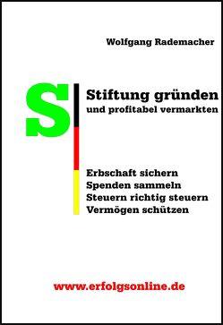 Stiftung gründen und profitabel vermarkten von Rademacher,  Wolfgang