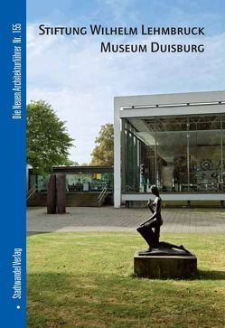 Stiftung Wilhelm Lehmbruck Museum Duisburg von Escher,  Gudrun, Lehmbruck,  Manfred